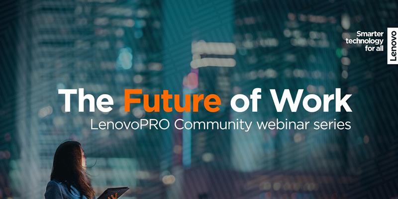 Future of Work: Upcoming Webinars